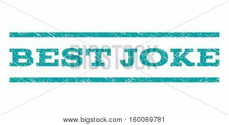 Best Joke watermark stamp. Text caption between horizontal parallel lines with grunge design style. Rubber seal cyan stamp with unclean texture. Vector ink imprint on a white background.