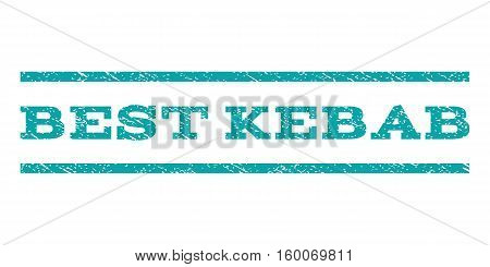 Best Kebab watermark stamp. Text caption between horizontal parallel lines with grunge design style. Rubber seal cyan stamp with scratched texture. Vector ink imprint on a white background.
