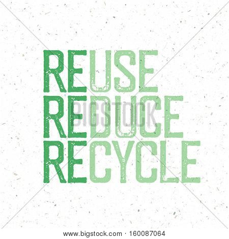 """""""Reuse, reduce, recycle"""". Conceptual typography design with Reuse, Reduce, Recycle words. Stamp grunge letters. Grunge styled Reuse, Reduce, Recycle logotype poster"""