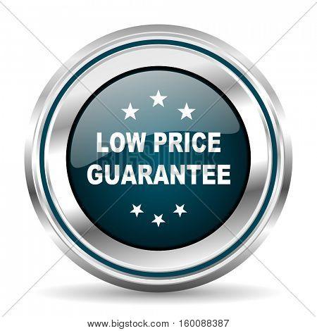 Low price guarantee vector icon. Chrome border round web button. Silver metallic pushbutton.
