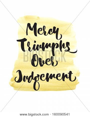 Mercy Triumphs Over Judgement Scripture Design Art Watercolor Poster