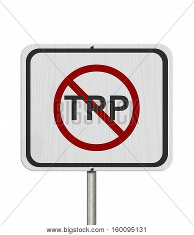 Stop the Trans-Pacific Partnership white road sign White road sign with words TPP with the not sign isolated over white 3D Illustration