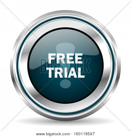 Free trial vector icon. Chrome border round web button. Silver metallic pushbutton.