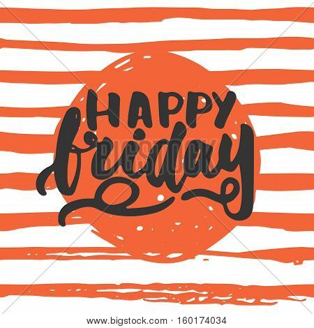 Happy friday - hand drawn lettering phrase isolated on the lines background. Fun brush ink inscription for photo overlays, greeting card or t-shirt print, poster design.