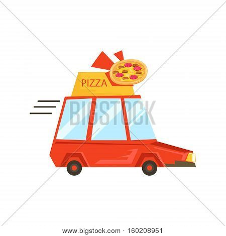 Car With Pizza Sign Delivering Food, Part Of Italian Fast Food Cuisine Restaurant Takeout Delivery Service Collection Of Illustrations. Cartoon Vector Colorful Drawing On White Background.