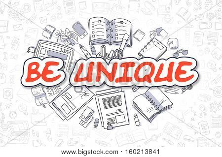 Be Unique - Hand Drawn Business Illustration with Business Doodles. Red Word - Be Unique - Doodle Business Concept.