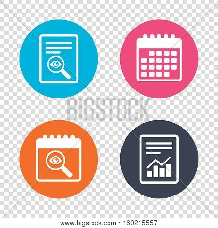 Report document, calendar icons. Investigate icon. Magnifying glass with eye symbol. Transparent background. Vector