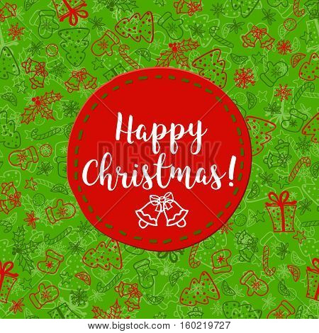 Happy Christmas. Holidays greetings background. Round frame with calligraphy text and Cristmas bells. Hand drow style vector illustration