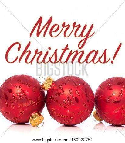 Christmas ornaments or baubles on white background with Merry Christmas message
