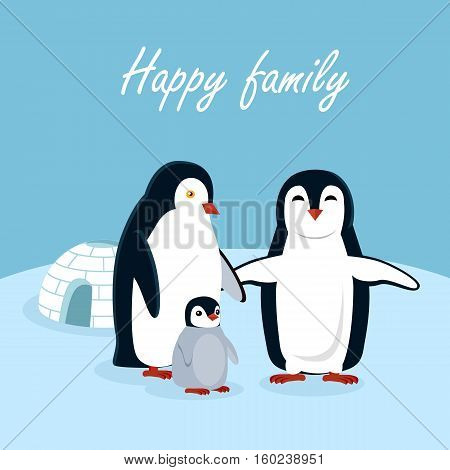 Happy family concept. Thee penguins, father, mother and child standing on snow near igloo flat style vector illustration. Arctic fauna. For zoo ad, winter holidays greeting cards, invitations design