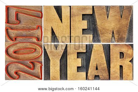 2017 New Year greeting card  - isolated word abstract  in letterpress wood type printing blocks