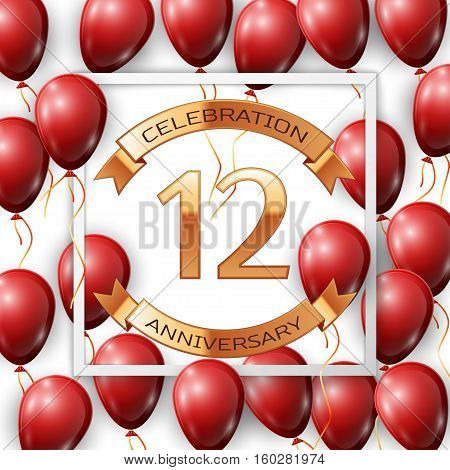 Realistic red balloons with ribbon in centre golden text twelve years anniversary celebration with ribbons in white square frame over white background. Vector illustration