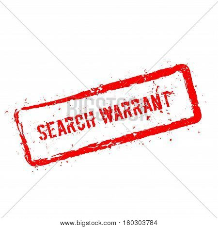 Search Warrant Red Rubber Stamp Isolated On White Background. Grunge Rectangular Seal With Text, Ink