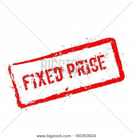 Fixed Price Red Rubber Stamp Isolated On White Background. Grunge Rectangular Seal With Text, Ink Te