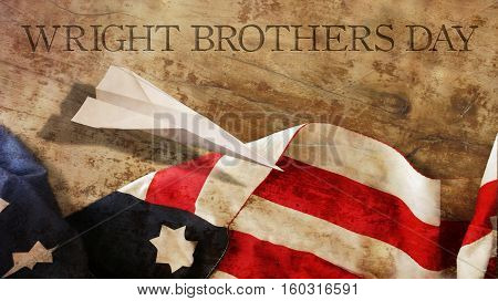 Happy Wright Brothers Day. America Flag and Wood. Paper Airplane