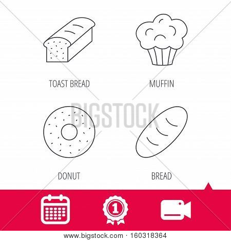 Achievement and video cam signs. Muffin, donut and toast bread icons. Fresh bread linear signs. Calendar icon. Vector