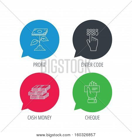 Colored speech bubbles. Cash money, cheque and profit icons. Enter code linear sign. Flat web buttons with linear icons. Vector
