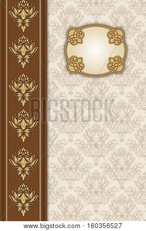 Vintage background with decorative borderframe and old-fashioned floral patterns. Book cover or vintage invitation card design.