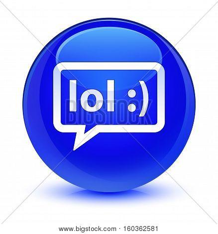 Lol Bubble Icon Glassy Blue Round Button
