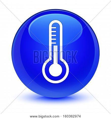 Thermometer Icon Glassy Blue Round Button
