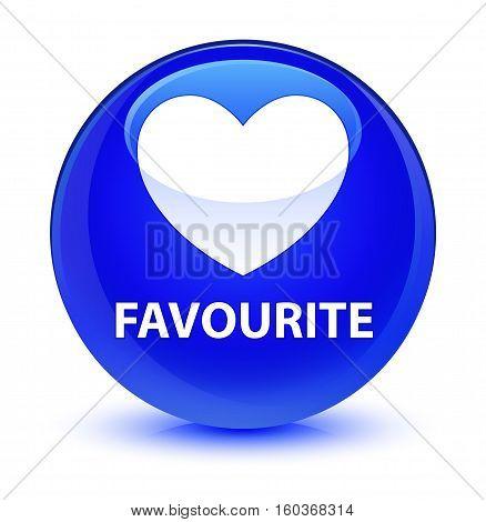 Favourite (heart Icon) Glassy Blue Round Button