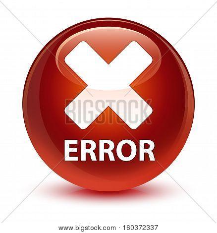 Error (cancel Icon) Glassy Brown Round Button