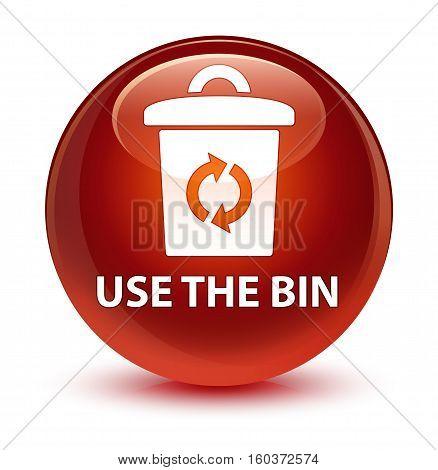 Use The Bin Glassy Brown Round Button