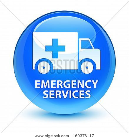 Emergency Services Glassy Cyan Blue Round Button