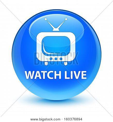 Watch Live Glassy Cyan Blue Round Button