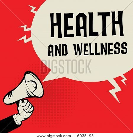 Megaphone Hand business concept with text Health and Wellness vector illustration