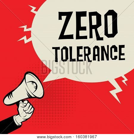 Megaphone Hand business concept with text Zero Tolerance vector illustration