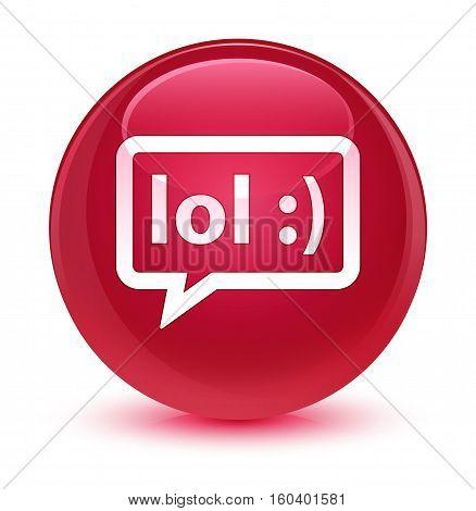 Lol Bubble Icon Glassy Pink Round Button