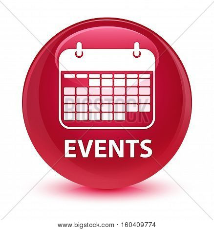 Events (calendar Icon) Glassy Pink Round Button