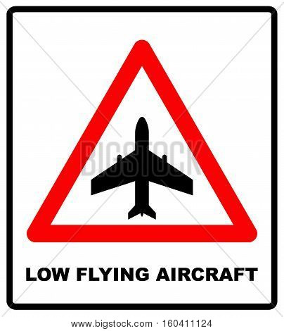 Warning signs of low flying aircraft, Vector warning sign in red triangle isolated on white, vector illustration for public places and road