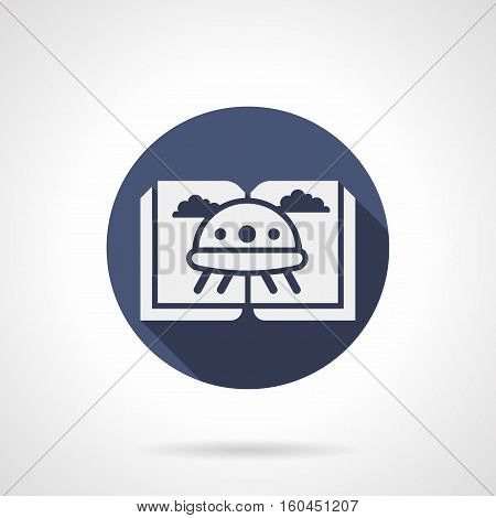 White silhouette of open book with UFO. Stories about visitors from outer space. Genre of childrens fiction literature. Round blue flat design vector icon.