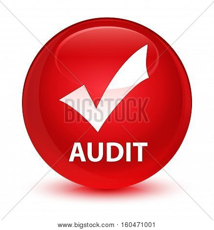 Audit (validate Icon) Glassy Red Round Button