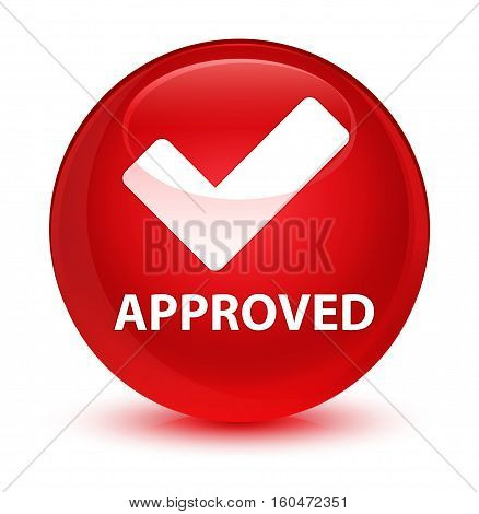 Approved (validate Icon) Glassy Red Round Button