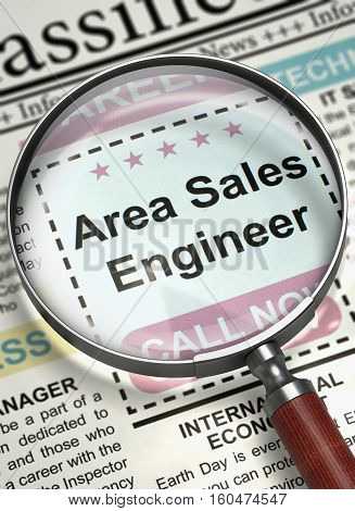 Area Sales Engineer - CloseUp View of Classified Ad in Newspaper with Loupe. Magnifier Over Newspaper with Vacancy of Area Sales Engineer. Hiring Concept. Blurred Image. 3D Illustration.
