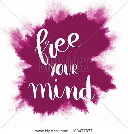 Free your mind inspirational message on purple splash background