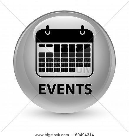 Events (calendar Icon) Glassy White Round Button