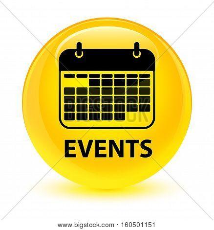 Events (calendar Icon) Glassy Yellow Round Button
