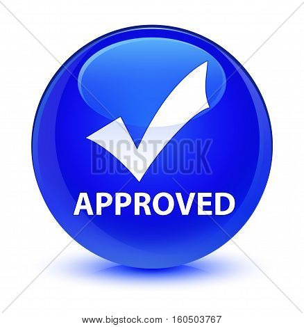 Approved (validate Icon) Glassy Blue Round Button