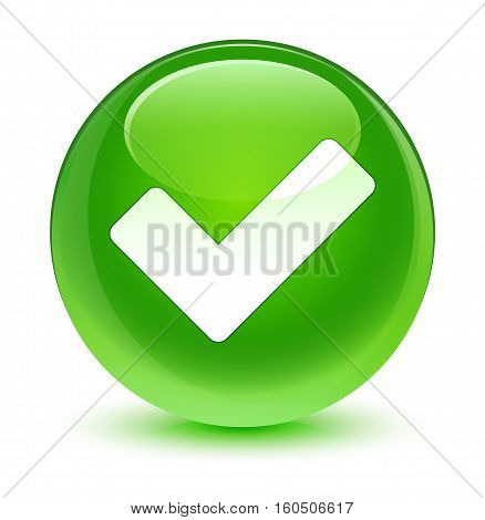 Validate Icon Glassy Green Round Button