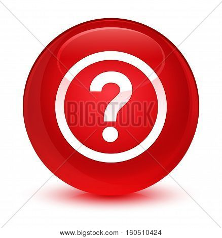 Question Icon Glassy Red Round Button