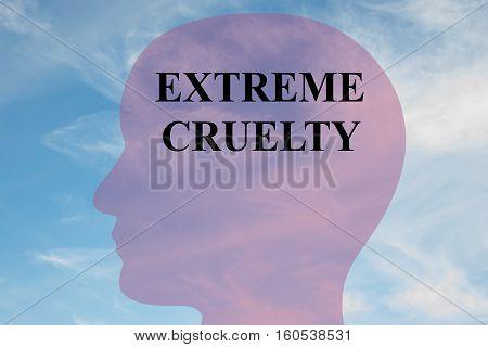Extreme Cruelty Concept