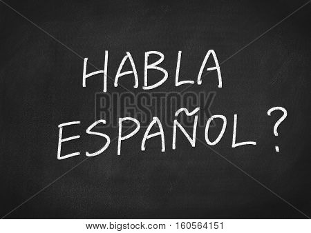 Habla Espanol? do you speak Spanish? blackboard background