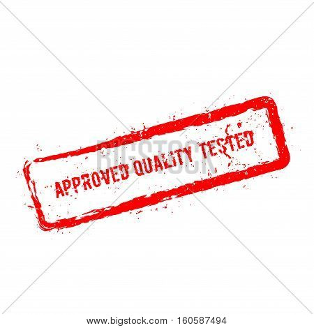 Approved Quality Tested Red Rubber Stamp Isolated On White Background. Grunge Rectangular Seal With