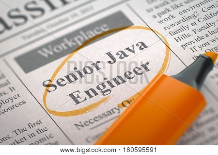 Senior Java Engineer - Classified Advertisement of Hiring in Newspaper, Circled with a Orange Highlighter. Blurred Image. Selective focus. Hiring Concept. 3D Rendering.