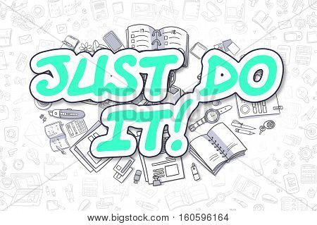 Business Illustration of Just Do IT. Doodle Green Word Hand Drawn Cartoon Design Elements. Just Do IT Concept.