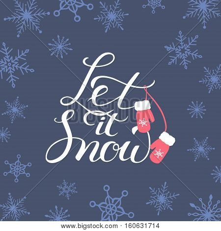 Let it snow. Christmas and New Year Calligraphic. Good for design cards or posters. Vector hand drawn lettering. Seasonal holiday decoration.